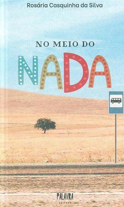 No meio do nada (Rosária Casquinha da Silva)