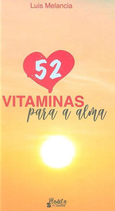 52 vitaminas para a alma (Luis Melancia)