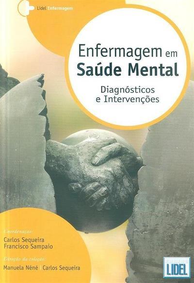Enfermagem em saúde mental (coord. Carlos Sequeira, Francisco Sampaio)