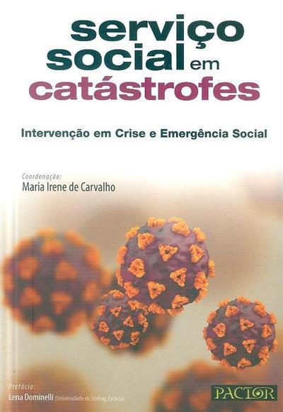 Serviço social em catástrofes (coord. Maria Irene de Carvalho)