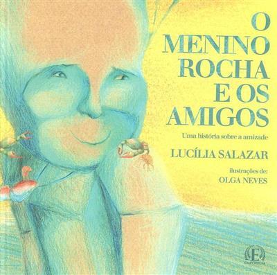 O menino rocha e os amigos (Lucília Salazar)