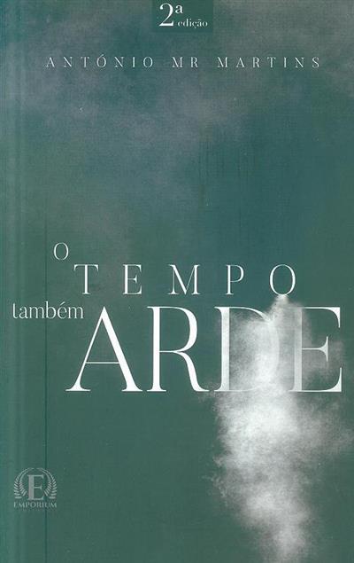 O tempo também arde (António MR Martins)