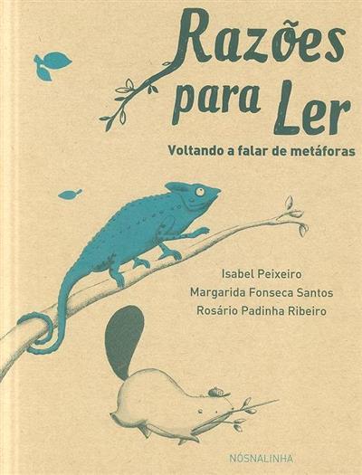 Razões para ler (Isabel Peixeiro, Margarida Fonseca Santos, Rosário Padinha Ribeiro)