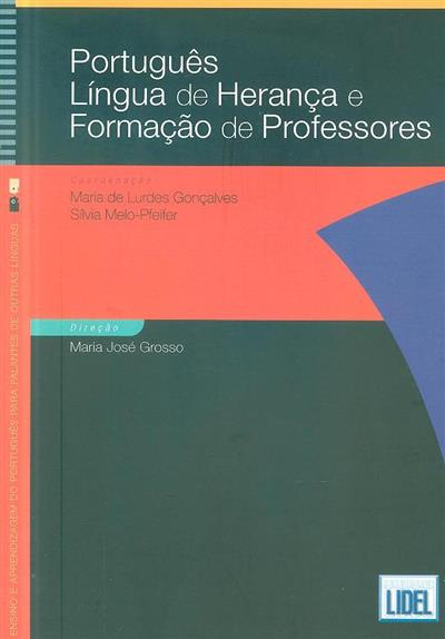 Português língua de herança e formação de professores (coord. Maria de Lurdes Gonçalves, Sílvia Melo-Pfeifer)