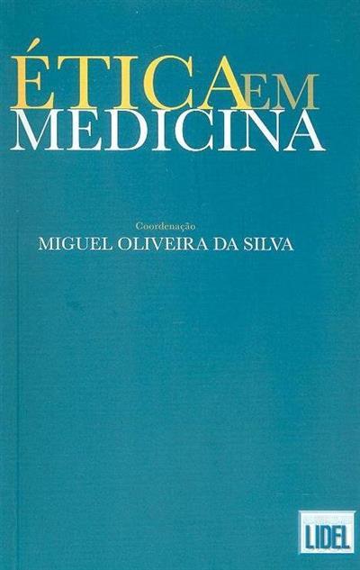 Ética em medicina (coord. Miguel Oliveira da Silva)