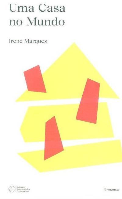 Uma casa no mundo (Irene Marques)