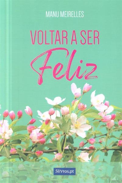 Voltar a ser feliz (Manu Meirelles)