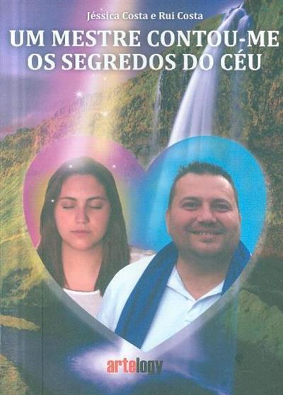 Um mestre contou-me os segredos do céu (Jéssica Costa, Rui Costa)