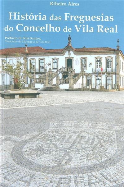 História das freguesias do concelho de Vila Real (Ribeiro Aires)