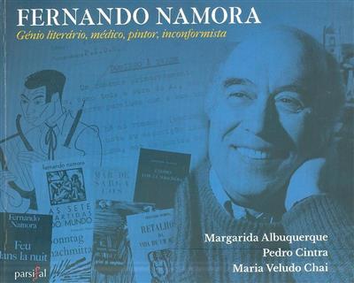 Fernando Namora (Margarida Albuquerque, Pedro Cintra, Maria Veludo Chai)