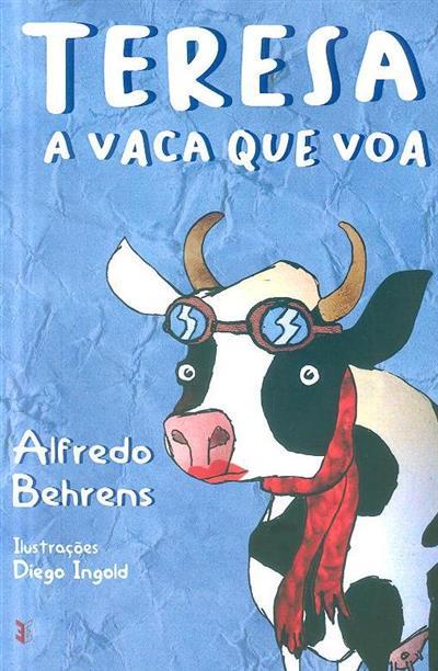 Teresa a vaca que voa (Alfredo Behrens)