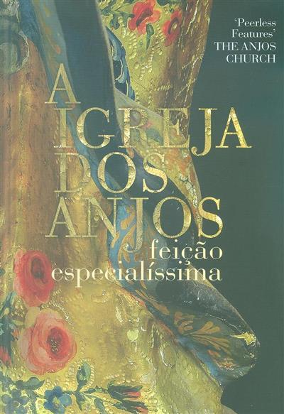 A igreja dos Anjos (coord. Paulo Campos Pinto, Sílvia Ferreira)