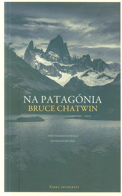 Na Patagónia (Bruce Chatwin)