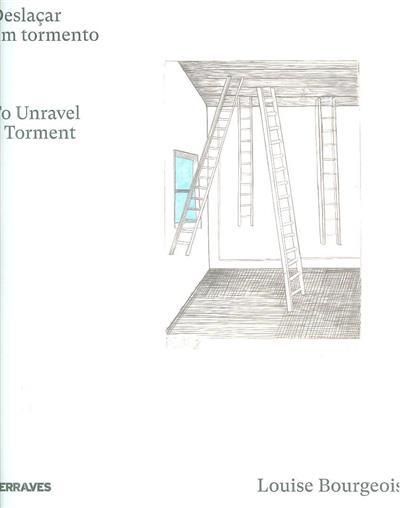 Louise Bourgeois - deslaçar um tormento (curadoria Emily Wai Rales)