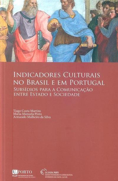 Indicadores culturais no Brasil e em Portugal (org. Tiago Costa Martins, Maria Manuela Pinto, Armando Malheiro da Silva)