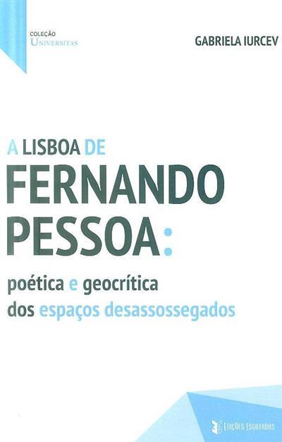 A Lisboa de Fernando Pessoa (Gabriela Iurcev)