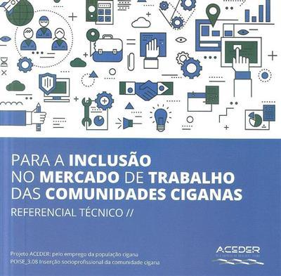 Para a inclusão no mercado de trabalho das comunidades ciganas (EAPN Portugal... [et al.])