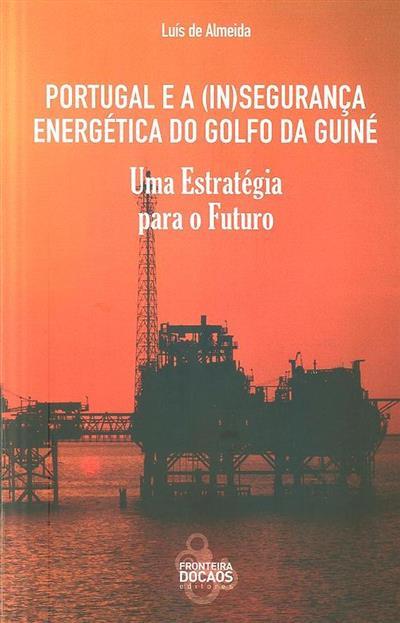 Portugal e a (in)segurança energética do Golfo da Guiné (Luís de Almeida)