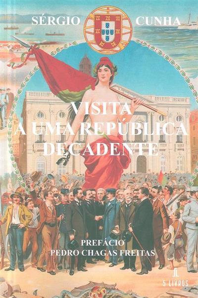 Visita a uma república decadente (Sérgio Cunha)