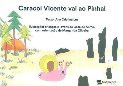 Caracol Vicente vai ao pinhal (Ana Cristina Luz)