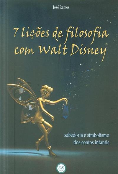 7 lições de filosofia com walt Disney (José Ramos)