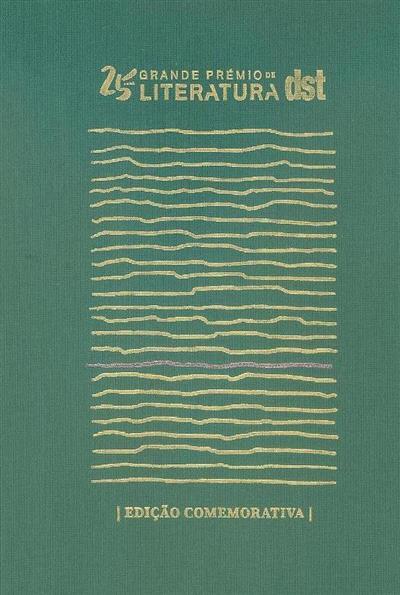 25 anos do grande prémio de literatura dst (ed. Bárbara Forte, Helena Mendes Pereira, Raquel Sousa)