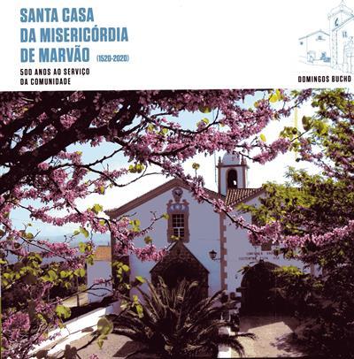 Santa Casa da Misericórdia de Marvão (1520-2020) (Domingos Bucho)