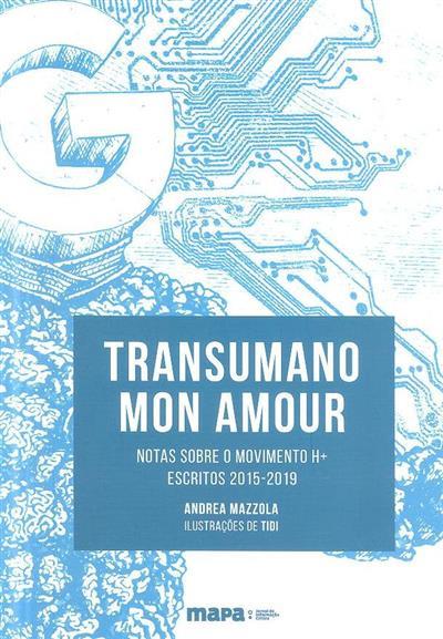 Transumano mon amour (Andrea Mazzola)