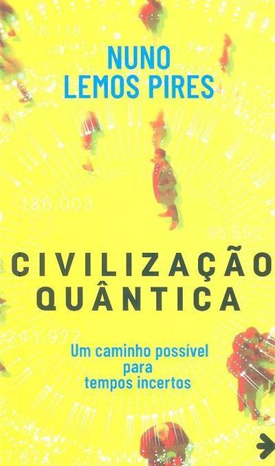Civilização quântica (Nuno Lemos Pires)