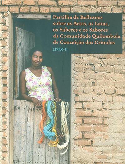 Partilha de reflexões sobre as artes, a luta, os saberes e os sabores da comunidade Quilombola de Conceição das Crioulas (II Encontro com as Artes...)