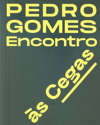 Pedro Gomes (Emília Ferreira, Hugo Dinis)
