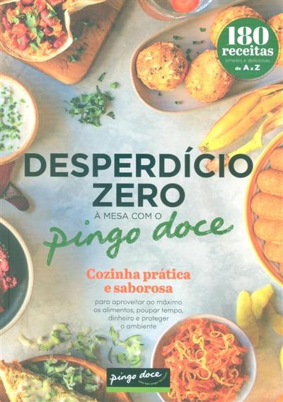 Desperdício zero à mesa com Pingo Doce (texto, ed. Benedita Trindadade, Maria Costa)