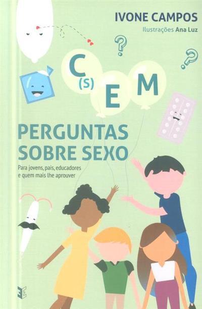 C(s)em perguntas sobre sexo (Ivone Campos)