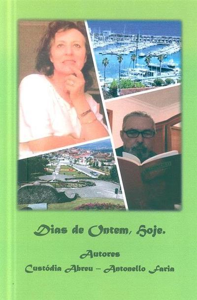 Dias de ontem, hoje (Custódia Abreu, Antonello Faria)