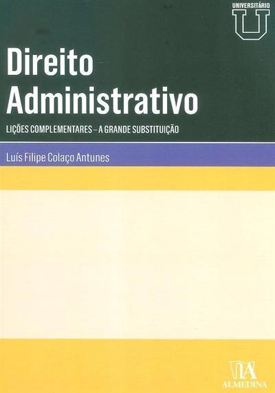 Direito administrativo (Luís Filipe Colaço Antunes)