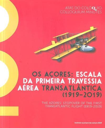 """Os Açores, escala da primeira travessia aérea transatlântica (1919-2019) (Colóquio """"Os Açores..."""")"""