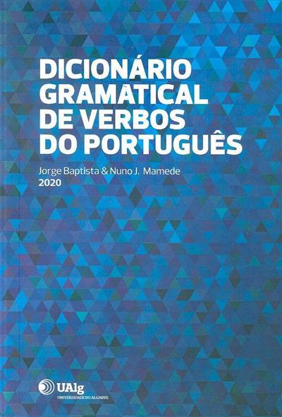 Dicionário gramatical de verbos do português (Jorge Baptista, Nuno J. Mamede)