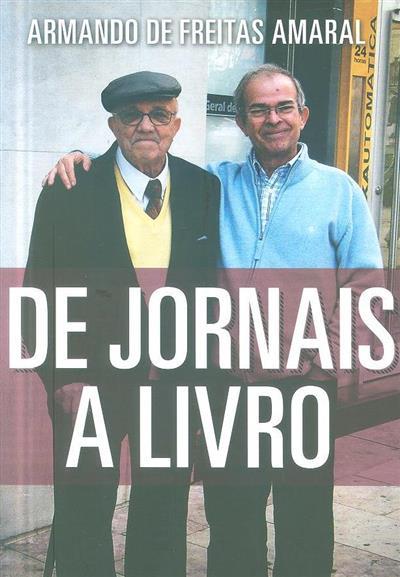 De jornais a livro (Armando de Freitas Amaral)
