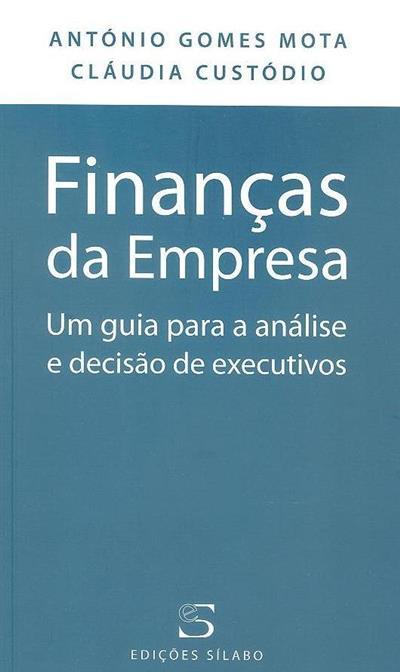 Finanças da empresa (António Gomes Mota, Cláudia Custódio)