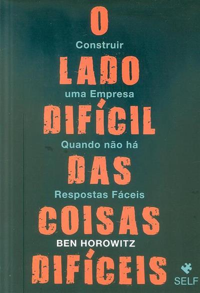 O lado difícil das coisas difíceis (Ben Horowitz)