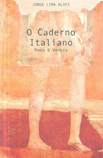 O caderno italiano (Roma & Veneza) (Jorge Lima Alves)