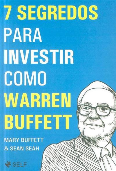 7 segredos para investir como Warren Buffett (Mary Buffett, Sean Seah)