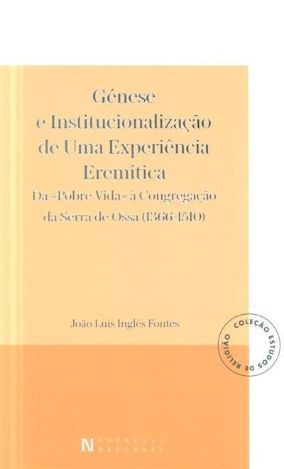 Génese e institucionalização de uma experiência eremítica (João Luís Fontes)