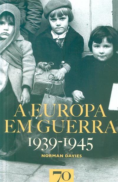 A Europa em guerra, 1939-1945 (Norman Davies)