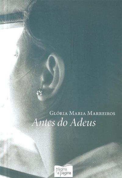 Antes do adeus (Glória Maria Marreiros)