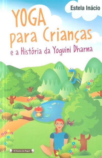 Yoga para crianças e a história da Yoguini Dharma (Estela Inácio)