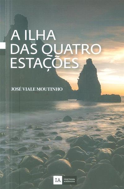 A ilha das quatro estações (José Viale Moutinho)