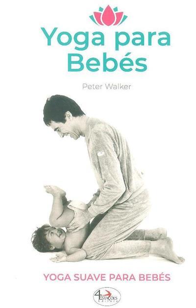 Yoga para bebés (Peter Walker)