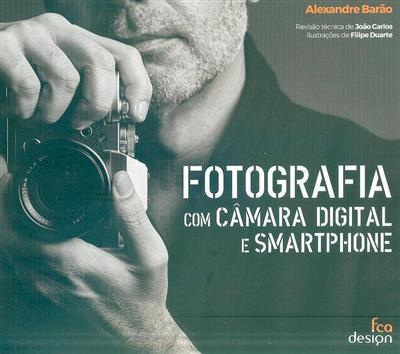 Fotografia com câmara digital e smartphone (Alexandre Barão)