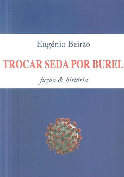 Trocar seda por burel (Eugénio Beirão)